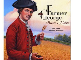 'Farmer George Plants a Nation' is the 2009 Ohio Farm Bureau Children's Literature Award winner.