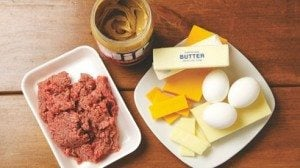 Peanut butter, butter, eggs, mozzarella cheese, cheddar cheese and ground meat (keep in freezer).