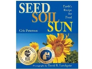 "'Seed Soil Sun: Earth's Recipe for Food"" by Cris Peterson"