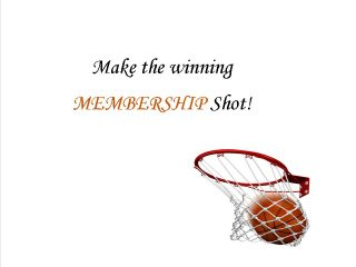 Make the Winning Membership Shot!