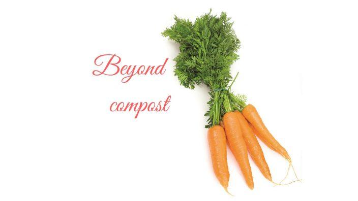 Beyond Compost